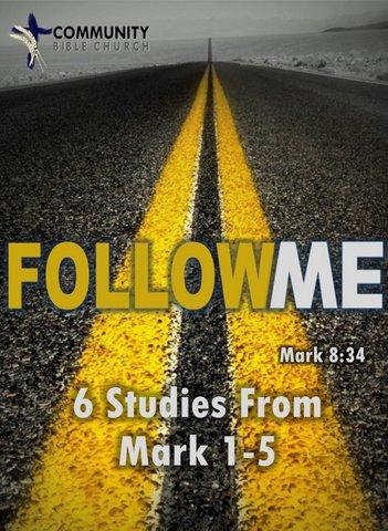 Follow Me: Six Studies From Mark 1-5