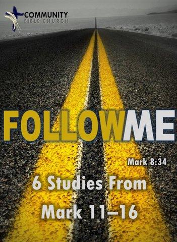 Follow Me 4: Six Studies From Mark 11-16